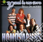 Homo Sapiens - 30 Anni In Una Sera Vol 2 cd musicale di Sapiens Homo