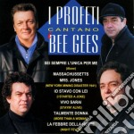 Profeti - Cantano I Bee Gees cd musicale