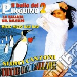 Ballo Del Pinguino 2 cd musicale di Artisti Vari