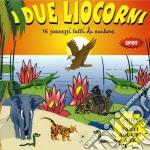 V/a - I Due Liocorni cd musicale di Artisti Vari