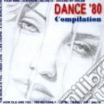 Dance 80 compilation cd musicale di Artisti Vari