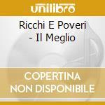 Il meglio cd musicale di Ricchi e poveri