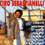 Ciro Sebastianelli - Ciro Sebastianelli cd musicale di Ciro Sebastianelli