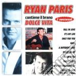 Ryan Paris - I Successi: Dolce Vita cd musicale di Paris Ryan