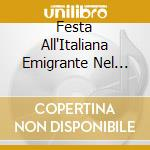 Emigrante nel mondo - festa italiana vol.2 cd musicale di Artisti Vari