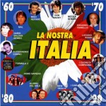 La nostra italia cd musicale di Artisti Vari