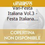 Festa italiana vol.3 cd musicale