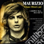 Cinque minuti e poi cd musicale di Maurizio