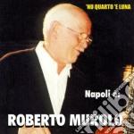 Roberto Murolo - Napoli E' cd musicale di Roberto Murolo