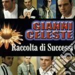 Gianni Celeste - Raccolta Di Successi cd musicale di Gianni Celeste