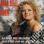 Anna Delli Ponti - La Voce Del Silenzio cd musicale di Delli ponti anna