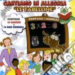 Cantiamo In Allegria Le Tabelline cd musicale di Artisti Vari