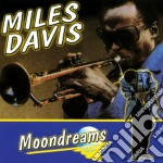 Davis Miles - Moondreams cd musicale di Miles Davis