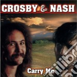 Crosby & Nash - Carry Me cd musicale di Crosby & nash