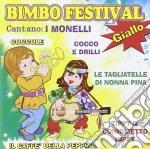 Monelli - Bimbo Festival Giallo cd musicale di Artisti Vari