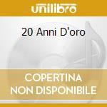 20 ANNI D'ORO cd musicale di B.SOLO & L.TONY