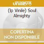 (LP VINILE) SOUL ALMIGHTY lp vinile di MARLEY BOB