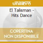 El Talisman - Hits Dance cd musicale