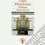 L'ORGANO WILLEM HERMANS DI PISTOIA cd musicale