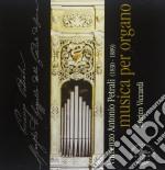 Petrali Vincenzo Antonio - Musica Per Organo cd musicale di PETRALI VINCENZO ANT