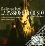 Lorenzo Perosi - La Passione Di Cristo Secondo San Marco- Oratorio In 3 Parti Per Soli, Coro,orc cd musicale di Lorenzo Perosi