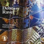 DEBUSSY - RAVEL MUSICHE PER PIANOFORTE A cd musicale