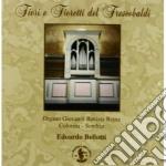 Frescobaldi Girolamo - Fiori E Fioretti Del Frescobaldi cd musicale di Gerolamo Frescobaldi
