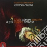 IL PI¿ MISERO AMANTE cd musicale