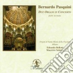 DUE ORGANI IN CONCERTO (PARTE SECONDA) cd musicale di Bernardo Pasquini