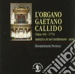 L'ORGANO GAETANO CALLIDO - FANO cd musicale