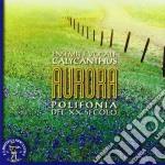 AURORA - POLIFONIA DEL XX SECOLO cd musicale