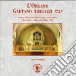 L'ORGANO GAETANO AMIGAZZI 1737 (CHIESA D cd musicale