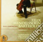 Mendelssohn Felix - Opere Per Violoncello E Pianoforte cd musicale di Felix Mendelssohn