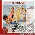VENERE, AMORE E RAGIONE                   cd musicale di Alessandro Scarlatti