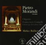 Morandi Pietro - Concerti, Sinfonie E Sonate Per Organo cd musicale di Pietro Morandi