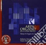 Arpa & organo in concerto cd musicale di Miscellanee