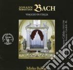 Bach Johann Sebastian - Viaggio In Italia cd musicale di Johann Sebastian Bach