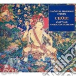 Chod: cutting through dualism - rinpoche cd musicale di Tibet