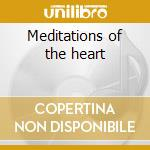 Meditations of the heart cd musicale di Michael & edelson