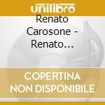 Carosone Renato - Renato Carosone cd musicale di CAROSONE RENATO