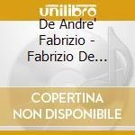 De Andre' Fabrizio - Fabrizio De Andre' cd musicale di DE ANDRE' FABRIZIO