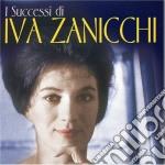 Iva Zanicchi - I Successi cd musicale di ZANICCHI IVA