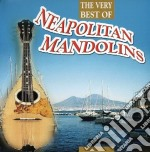 Very Best Of Neapolitan Mandolins cd musicale di ARTISTI VARI