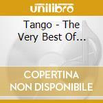 Tango - The Very Best Of... cd musicale di ARTISTI VARI