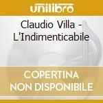 L'INDIMENTICABILE CLAUDIO VILLA cd musicale di VILLA CLAUDIO