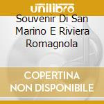 Aa.Vv. - Souvenir Di San Marino E Riviera Romagnola cd musicale di ARTISTI VARI