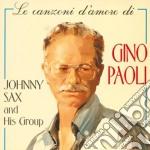 Sax Johnny - Le Canzoni D''Amore Di Gino Paoli cd musicale di Gino Paoli