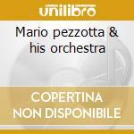 Mario pezzotta & his orchestra cd musicale di Ritmo & blues
