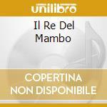 IL RE DEL MAMBO cd musicale di PRADO PEREZ