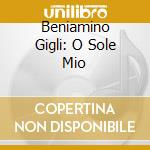 'O SOLE MIO/THE VERY BEST OF cd musicale di GIGLI BENIAMINO